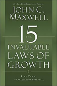 the 15 invaluable laws of growth john maxwell