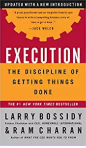 "Execution: The Discipline of Getting Things Done"" by Larry Bossidy Ram Charan"